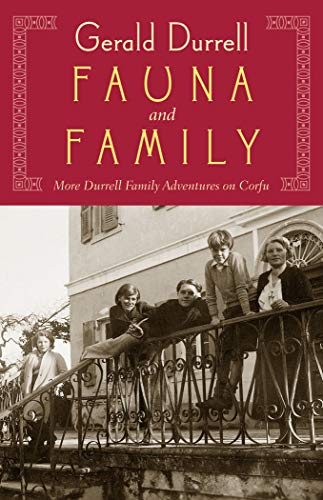 9781567924411: Fauna and Family: More Durrell Family Adventures on Corfu