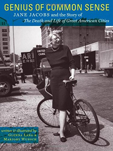Genius of Common Sense: Jane Jacobs and the Story of the Death and Life of Great American Cities: ...