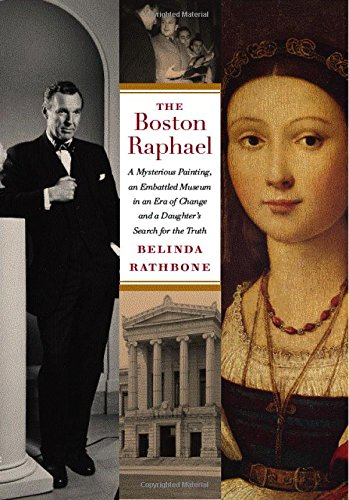 Boston Raphael, The -- A mysterious Painting, an Embattled Museum in an era of Change and a ...