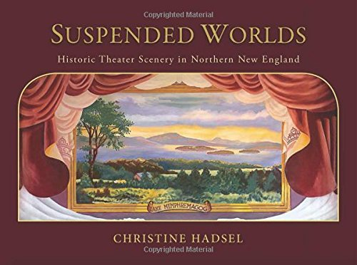 9781567925418: Suspended Worlds: An Illustrated History of New England Theater Scenery