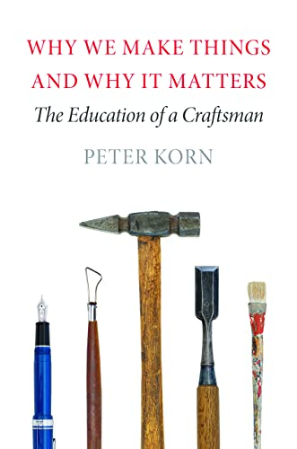 9781567925463: Why We Make Things and Why It Matters: The Education of a Craftsman