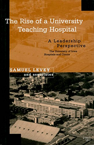 The Rise of a University Teaching Hospital: Levey, Samuel