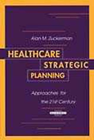 9781567930689: Healthcare Strategic Planning: Approaches for the 21st Century (Management Series)