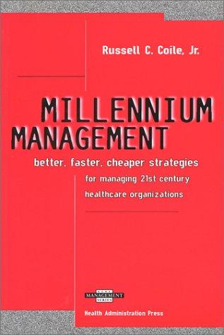 9781567930849: Millennium Management: Better, Faster, Cheaper Strategies for Managing 21st Century Healthcare Organizations (Ache Management Series)