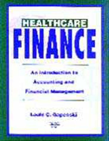 Healthcare Finance: An Introduction to Accounting and: Louis C. Gapenski