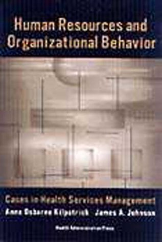 Human Resources and Organizational Behavior: Cases in: Anne Osborne Kilpatrick,