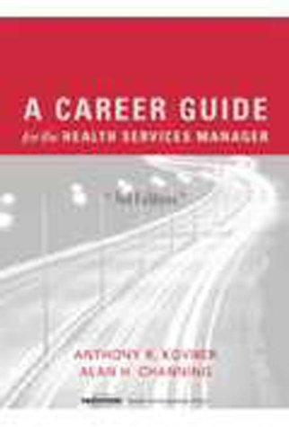 9781567931112: A Career Guide for the Health Services Manager, Third edition