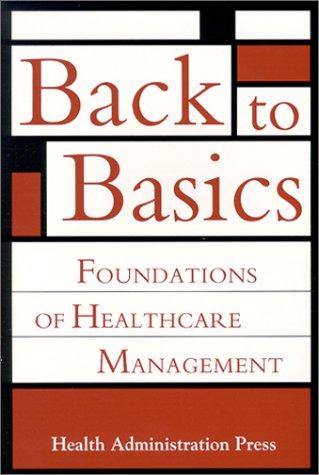 9781567931402: Back to Basics: Foundations of Healthcare Management