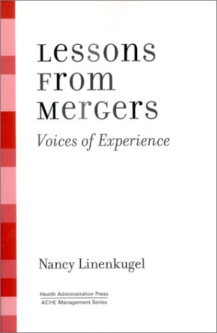 9781567931419: Lessons from Mergers: Voices of Experience (Management Series)