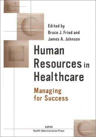 9781567931686: Human Resources in Healthcare: Managing for Success