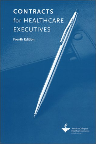 Contracts for Healthcare Executives (4th Edition): Morton, Reed L.