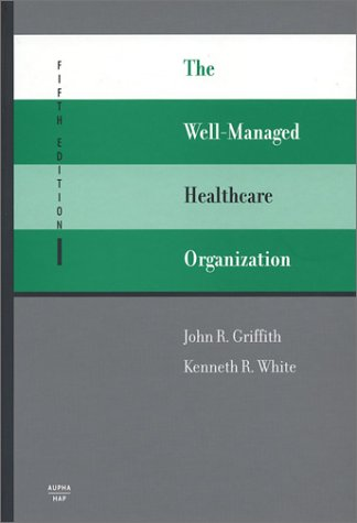 9781567931884: The Well-Managed Healthcare Organization (Fifth Edition)