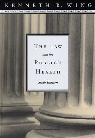 9781567931969: The Law and the Public's Health, Sixth Edition
