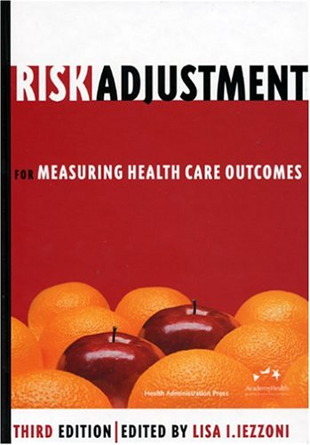 9781567932072: Risk Adjustment for Measuring Healthcare Outcomes, Third Edition