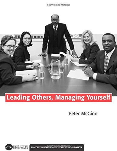 Leading Others, Managing Yourself: McGinn, Peter