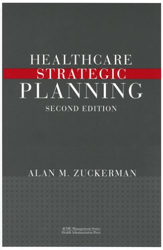 Healthcare Strategic Planning: Alan M Zuckerman