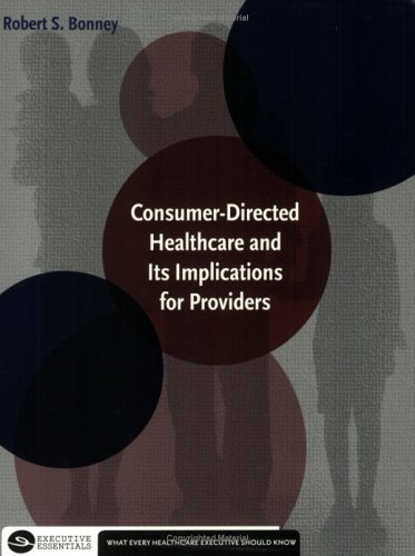 9781567932416: Consumer-Directed Healthcare and Its Implications for Providers