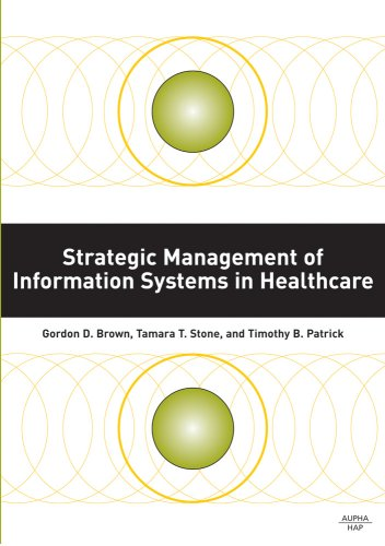 Strategic Management of Information Systems in Healthcare: PhD Gordon D.