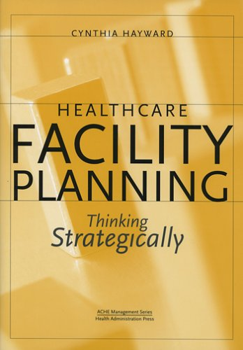 9781567932478: Healthcare Facility Planning: Thinking Strategically (ACHE Management)