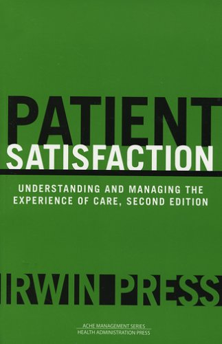 9781567932508: Patient Satisfaction: Understanding and Managing the Experience of Care, Second Edition (Management Series)