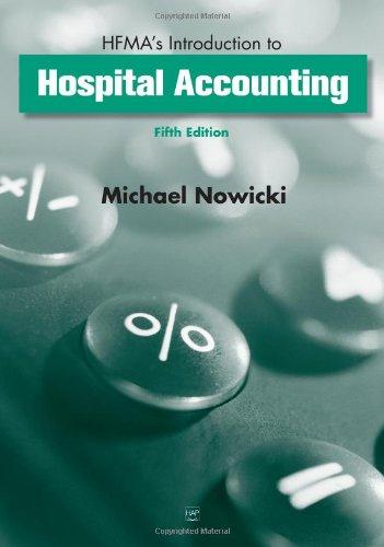 HFMAs Introduction to Hospital Accounting