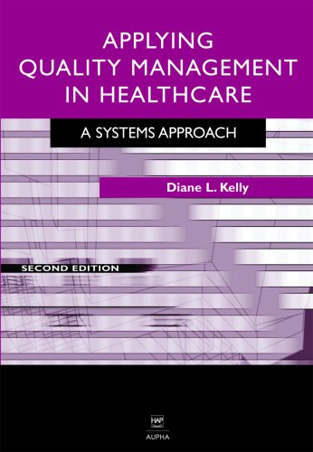 Applying Quality Management in Healthcare, Second Edition: Diane L. Kelly