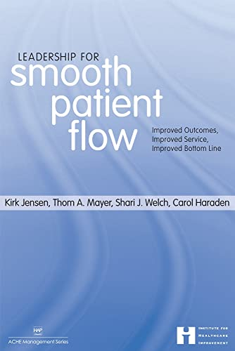 9781567932652: Leadership for Smooth Patient Flow: Improved Outcomes, Improved Service, Improved Bottom Line