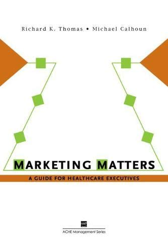 9781567932768: Marketing Matters: A Guide for Healthcare Executives (ACHE Management)