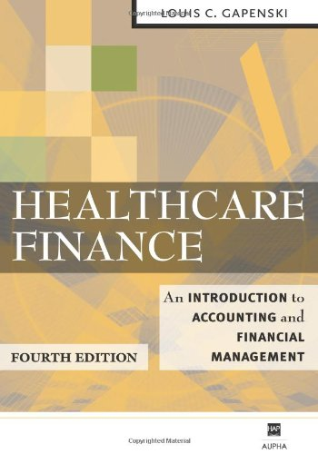 Healthcare Finance : An Introduction to Accounting: Louis C. Gapenski