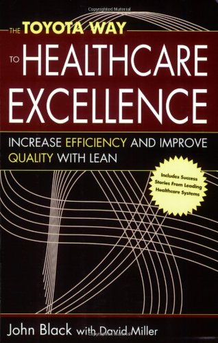 9781567932935: The Toyota Way to Healthcare Excellence: Increase Efficiency and Improve Quality with Lean (ACHE Management)