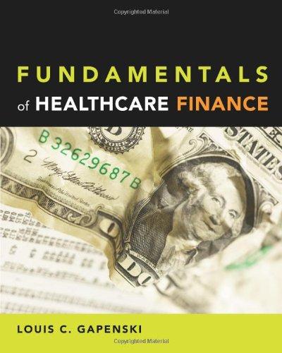 Fundamentals of Healthcare Finance: Louis C. Gapenski