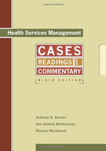 Health Services Management: Readings, Cases, and Commentary,: Anthony R. Kovner,