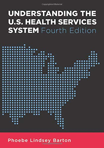 9781567933383: Understanding the U.S. Health Services System, Fourth Edition