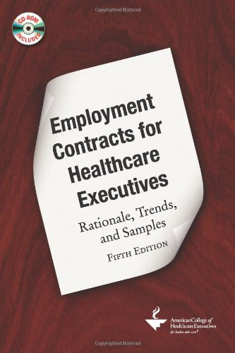 9781567933390: Employment Contracts for Healthcare Executives: Rationale, Trends, and Samples (ACHE Management)