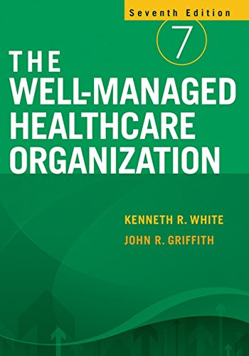 9781567933574: The Well-Managed Healthcare Organization