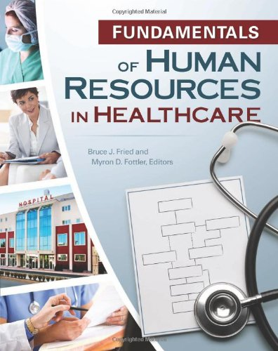 Fundamentals of Human Resources in Healthcare: Fried, Bruce
