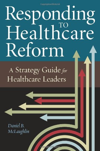 9781567934168: Responding to Healthcare Reform: A Strategy Guide for Healthcare Leaders (ACHE Management)