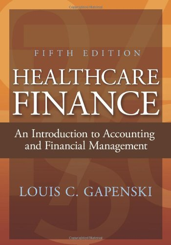 9781567934250: Healthcare Finance: An Introduction to Accounting and Financial Management, Fifth Edition