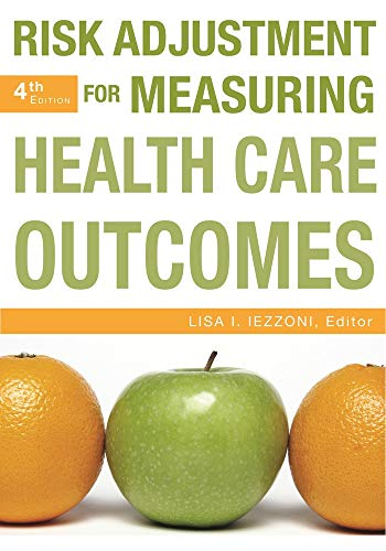 9781567934373: Risk Adjustment for Measuring Healthcare Outcomes, Fourth Edition