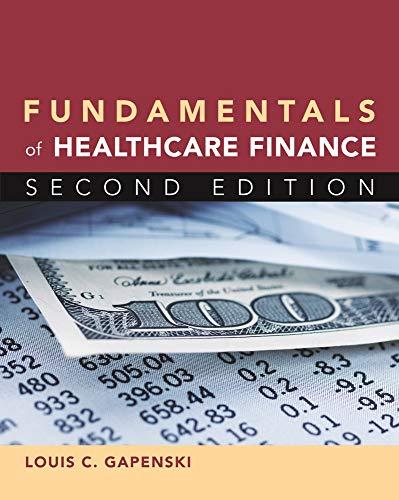 Fundamentals of Healthcare Finance, Second Edition: Louis C. Gapenski