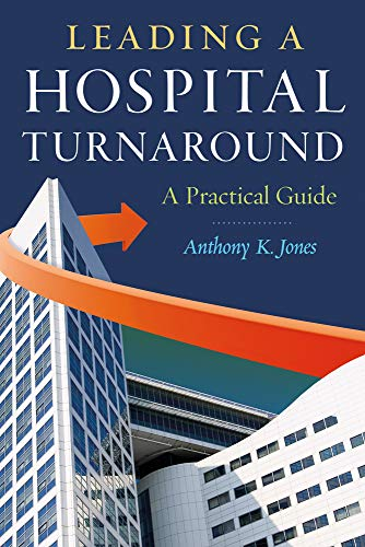 9781567935912: Leading a Hospital Turnaround: A Practical Guide (ACHE Management Series)