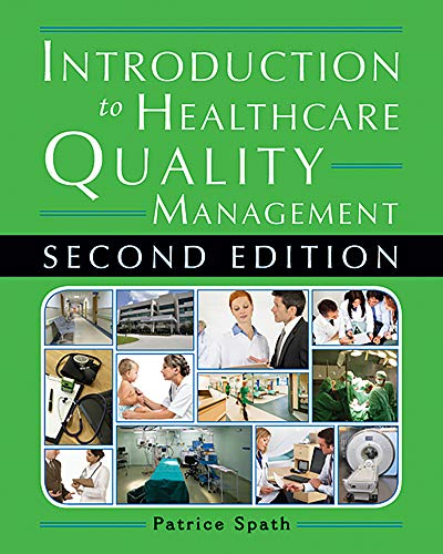 Introduction to Healthcare Quality Management, Second Edition: Spath, Patrice L.