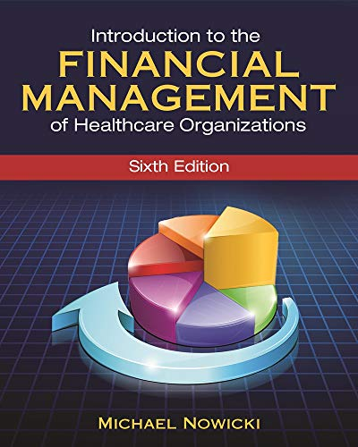 Introduction to the Financial Management of Healthcare: Nowicki, Michael