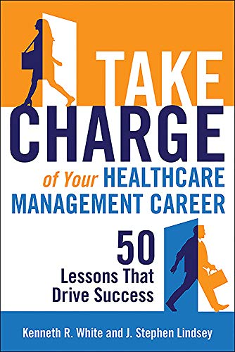 9781567936926: Take Charge of Your Healthcare Management Career: 50 Lessons That Drive Success