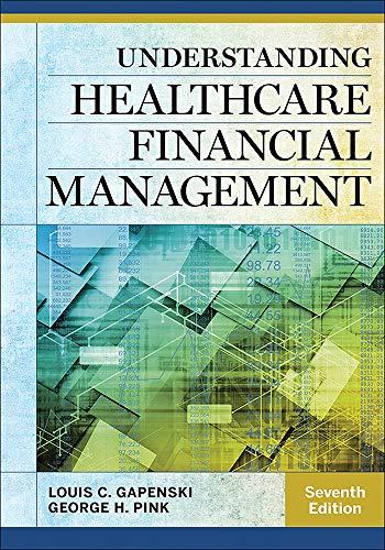 Understanding Healthcare Financial Management, Seventh Edition: Louis C. Gapenski