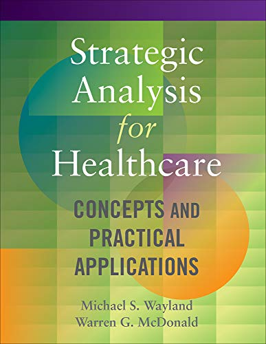 9781567937510: Strategic Analysis for Healthcare: Concepts and Practical Applications