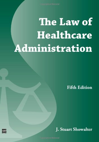 The Law of Healthcare Administration: J. Stuart Showalter