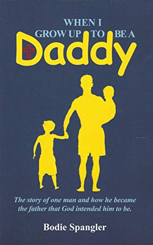 9781567943153: When I Grow up to Be a Daddy