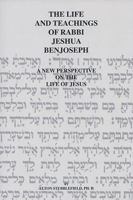 The Life and Teachings of Rabbi Jeshua: Stubblefield, Elton