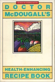 9781567950007: Doctor McDougall's Health-Enhancing Recipe Book: 12 days to dynamic health